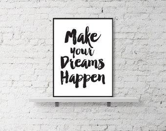 "Motivational Print Quote ""Make your dreams happen"" Scandinavian Print, Black and White Prints, Printable Prints, Inspirational quote print"