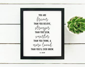 """You Are Braver Than You Believe A.A. Milne Quote Print, Winnie the Pooh, 8"""" X 10"""" - Printable Art Piece - Black & White"""