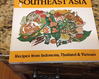 Flavors of Southeast Asia, recipes from Indonesia , Thailand, Viet Nam 1979
