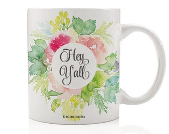 Hey Y'All Mug, Southern Greeting Mug, Southern Belle Mug, Gift for Friends, Gift for Her, Hey Y'all, Moving Gift, Southern Girl, Country