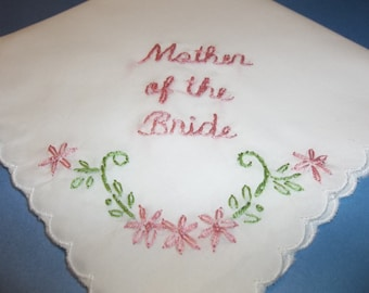 Mother of the bride, wedding handkerchief, mom gift, bride to mom, hand embroidery, personalized hanky, mom hankie, wedding color welcome