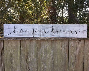 Live your dreams sign,Fixer Upper Inspired Signs,48X9.25, Rustic Wood Signs, Farmhouse Signs, Wall Décor