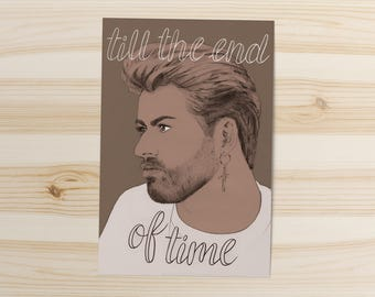 George Michael Card - Till the End of Time // love card, song lyrics art, anniversary gift, I love the 80s, music gifts for him, postcard