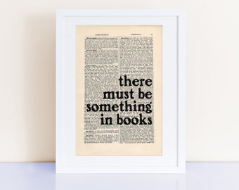there must be something in books, Ray Bradbury Quote Print, Fahrenheit 451, literary quotes, quote prints, book lovers gifts