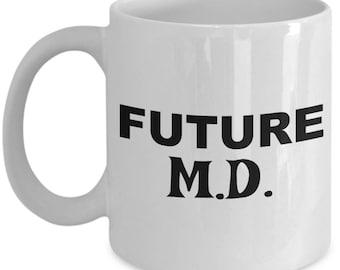 Future M.D. Gifts , M.D.Coffee Mug, Gift for M.D., M.D.Mug,  M.D.Present, Birthday Anniversary Gift