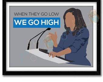 Michelle Obama Poster, When They Go Low We Go High, Michelle Obama Art Print, Office Wall Art, Michelle Obama Quote, Dorm Decor