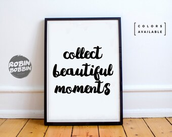 Collect Beautiful Moments - Motivational Poster - Wall Decor - Minimal Art - Home Decor