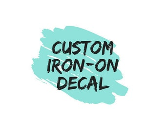 Custom Iron-On Decal