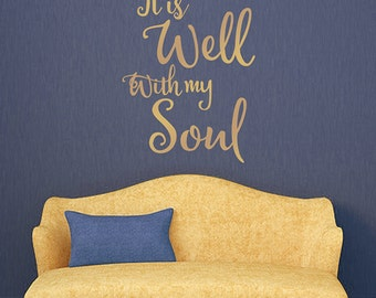 It is Well with My Soul wall decal, vinyl wall saying, inspirational wall quotes, home and church decor, hymn lyrics, metallic gold