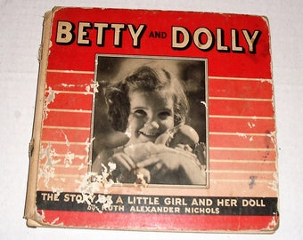 Vintage Child's Book BETTY AND DOLLY, The Story of a Little Girl and Her Doll by Ruth Alexander Nichols
