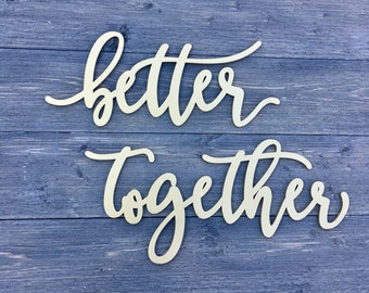 SALE Better Together Wedding Chair Signs, Chair Backs, Chair Decor, Laser Cut Wood Sign, Engagement