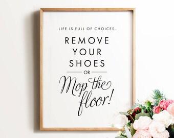 Remove your shoes sign, PRINTABLE art, Take shoes off sign, Remove your shoes or mop the floor, Take your shoes off sign, Gift for new mom