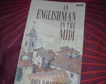 Englishman in the Midi classic humour from John P Harris French rural life (Paperback, 1991 - BBC books)