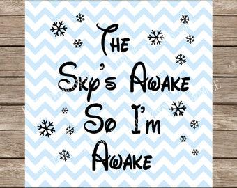 Disney SVG, Frozen, Frozen svg, The Sky's Awake SVG, Elsa, Disney Princess, Anna, Disney, Snow, Elsa svg, Frozen clipart, svg file, cricut