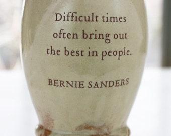 Bernie Sanders words of wisdom ceramic cup or mug
