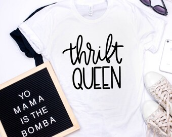 Thrift Queen Shirt - Queen T Shirt - T Shirt For Her - Womens Tee - Mom Shirt - Shirt For Mom - Mom Gift - Gift For Mom - T Shirts For moms
