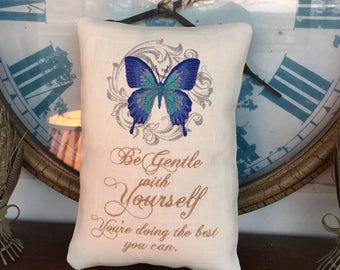 Be Gentle With Yourself You Are Doing Best You Can Butterfly Small Pillow or Frameable 8x10 Emb