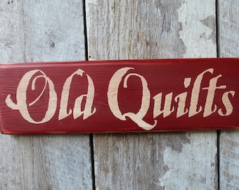 Old Quilts Wood Sign Primitive Wood Sign Country Decor Farmhouse Decor Rustic Decor Primitive Decor Wall Decor Quilt Lover