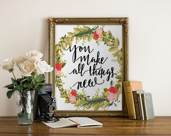 Printable Art Handlettered You Make All Things New // office decor, wall print, wall decor // Hewitt Avenue