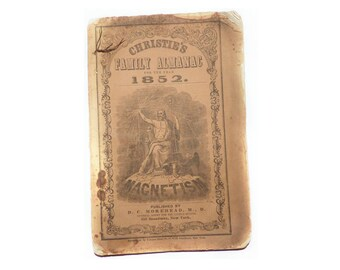 1852 Christie's Family Almanac for the Year 1852 - Magnetism Medical Advertising D. C. Morehead, M.D. , RARE
