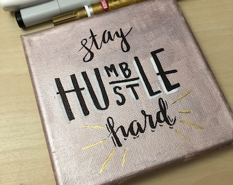 Stay HUMBLE // HUSTLE Hard