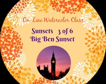 On-Line Watercolor Class-How to Package and Critique Of Sunsets (3 of 6) Big Ben Sunset-Watercolors-Instruction-Painting Lessons