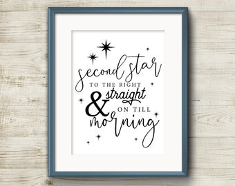 Second Star to the Right & Straight on till Morning Wall Art Home Decor Printable, DIY, Print At Home, 8x10