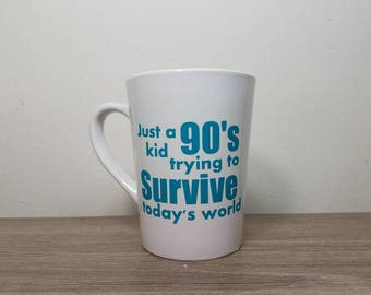 90's Mug, Gag Gift, Funny Gift, Joke Gift, Coffee Mug, Millenials, 90's Party Gifts, 90's Party Favors, Birthday Gift, Throwback Gift