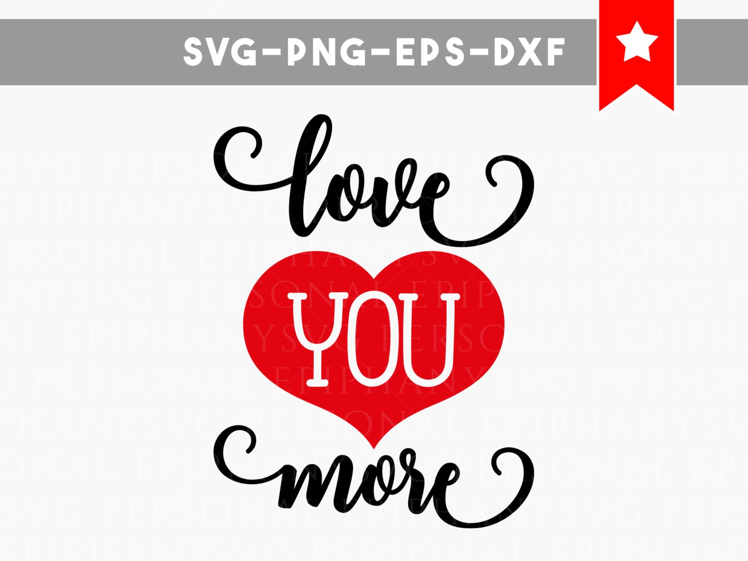 Love You More Quotes Love You More Svg Love You More Sign Svg File Love Quotes