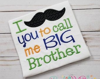 I Mustache You to Call Me Big Brother Shirt, Sibling Shirt, New Baby, Big Sister Shirt