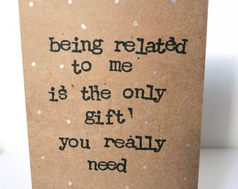 Handmade Greeting Card - Being related to me