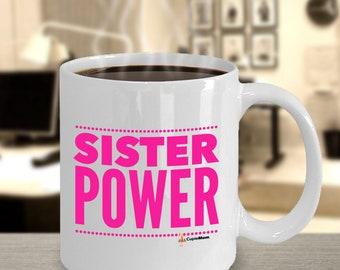 Sister Power - Mug 11oz Coffee Mugs- Novelty Inspirational and Sarcasm-By CupieMom