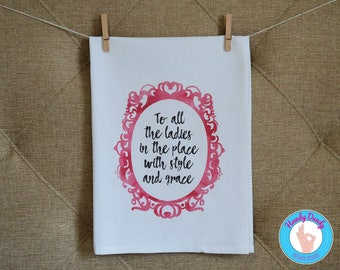 To All The Ladies In The Place With Style And Grace - Kitchen Towel - Hip Hop Lyrics - Big Poppa - Notorious BIG - Birthday Gift Present