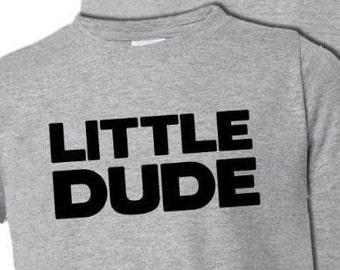 Little Dude Child Shirt