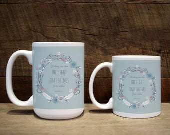 Mug, custom gift, custom mug, custom coffee mug, custom mugs, the light that shines