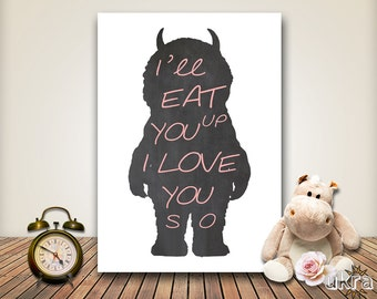 I'll eat you up i love you so,Baby Girl Nursery Chalkboard,Nursery Printable,Where the wild things are,Nursery Wall Art,Instant Download
