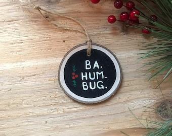 Ba. Hum. Bug. Wood Slice Christmas Ornament