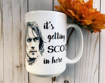 It's Getting Scot in Here - Outlander Inspired Coffee Mug