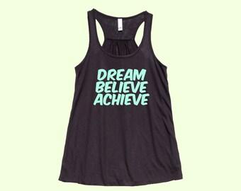 Dream Believe Achieve - Fit or Flowy Tank