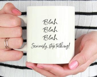 Blah Blah Blah Seriously Stop Talking!