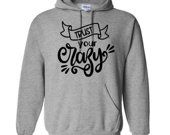 Trust Your Crazy Funny Unisex Pullover Hoodie Sweatshirt Custom Gift for Her Mothers Day Jenuine Crafts