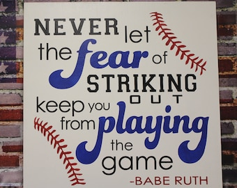 Never Let the Fear of STRIKING OUT keep you from PLAYING The Game Sign/Shelf Sitter/Boy/Gift/Boy Decor/Boy Room/Boy Sign/Wood/Large Sign/18""