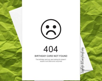 404 Birthday Card Not Found © / Funny Birthday Card / Alternative Greeting Card / Card For Birthdays / Humorous / Holiday Card