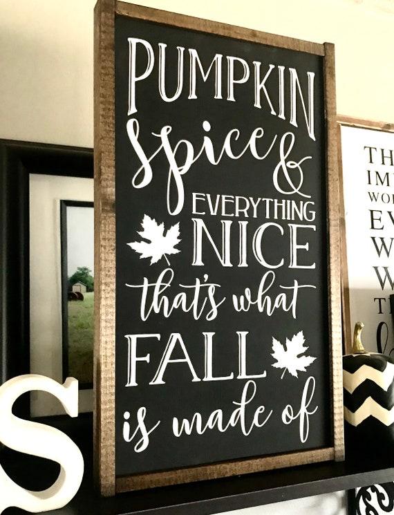 Farmhouse Sign | Pumpkin Spice And Everything Nice | Fall Sign | Pumpkin Sign | Pumpkin Spice Sign | Fixer Upper | Modern Farmhouse