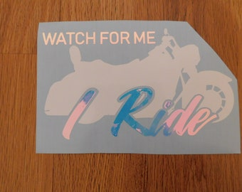 Watch for Me I Ride Watch for Motorcycles Two Color Cruiser Bike Car Window Sticker Decal