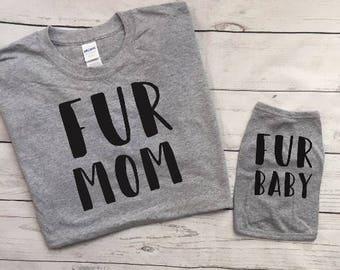 Fur Mom Fur Baby Matching Shirts - Dog Owner Gift - Personalized Dog Shirt - Dog Clothing - Dog Lover - Pet and Owner Matching Shirts Grey