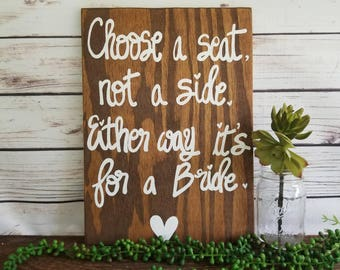 Choose a Seat Not A Side Either Way It's For A Bride, Same Sex Wedding, Ceremony Sign, LGBT Pride, Lesbian Wedding Decor, Lgbt wedding