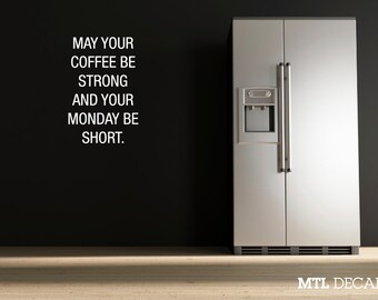 "May your coffee be strong... Wall Decal / Funny Coffee Quote Wall Sticker (22"" x 33.5"")"