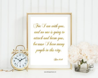 For I am... Acts  18:10, Gold Scripture Print, Bible Verse Print, Christian Wall Art, Nursery Wall Art, Inspirational Quote, Valentine's Day