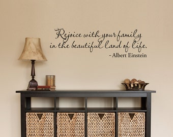 Rejoice Wall Decal - Albert Einstein Quote - Rejoice with your family in the beautiful land of life - Medium